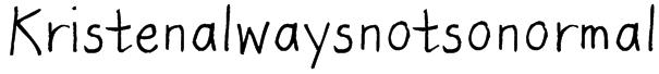 Kristenalwaysnotsonormal Font