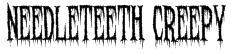 Needleteeth Creepy Font
