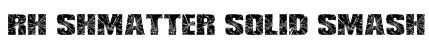 RH SHMATTER SOLID SMASH Font