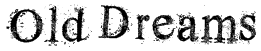 Old Dreams Font
