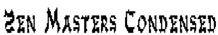 Zen Masters Condensed Font