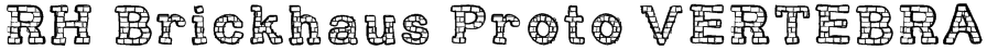 RH Brickhaus Proto VERTEBRA Font