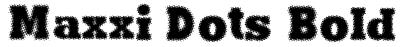 Maxxi Dots Bold Font
