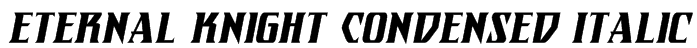 Eternal Knight Condensed Italic Font