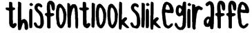 thisfontlookslikegiraffe Font