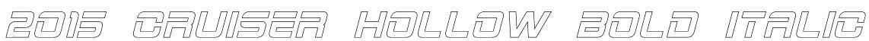 2015 Cruiser Hollow Bold Italic Font