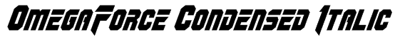 OmegaForce Condensed Italic Font