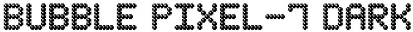 Bubble Pixel-7 Dark Font