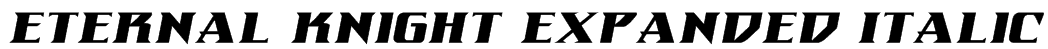 Eternal Knight Expanded Italic Font
