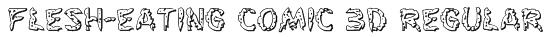 Flesh-Eating Comic 3D Regular Font