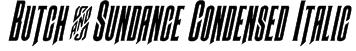 Butch & Sundance Condensed Italic Font