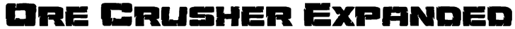 Ore Crusher Expanded Font