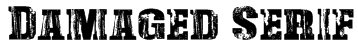 Damaged Serif Font