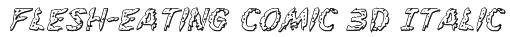 Flesh-Eating Comic 3D Italic Font