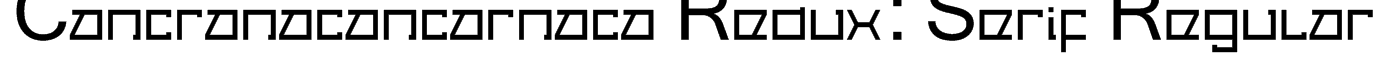 Cancranacancarnaca Redux: Serif Regular Font