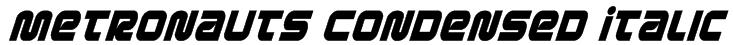 Metronauts Condensed Italic Font
