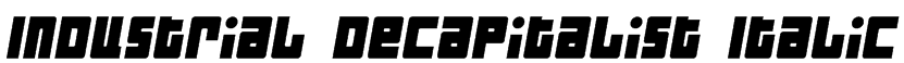 Industrial Decapitalist Italic Font