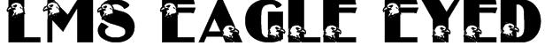 LMS Eagle Eyed Font