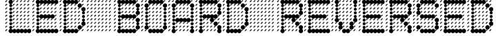 LED BOARD REVERSED Font