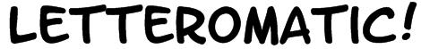 LetterOMatic! Font