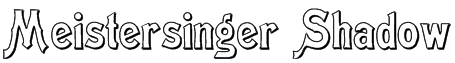 Meistersinger Shadow Font