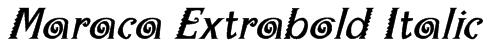Maraca Extrabold Italic Font