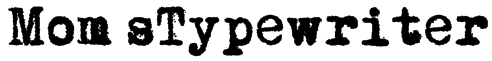 Mom´sTypewriter Font