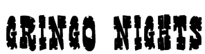 Gringo Nights Font