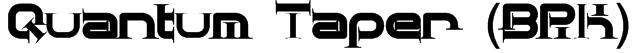 Quantum Taper (BRK) Font