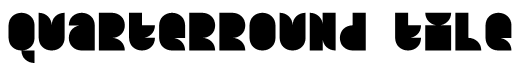 Quarterround Tile Font