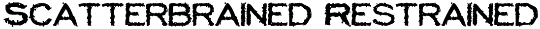 Scatterbrained Restrained Font