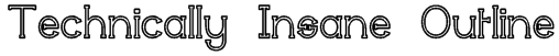 Technically Insane Outline Font