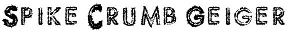 Spike Crumb Geiger Font