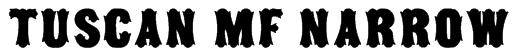 Tuscan MF Narrow Font