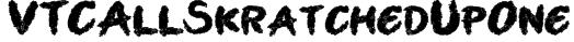 VTCAllSkratchedUpOne Font