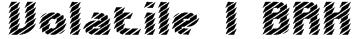 Volatile 1 BRK Font
