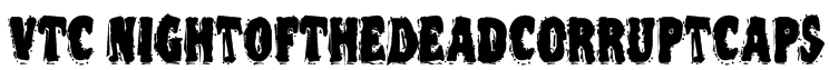 VTC NightOfTheDeadCorruptCaps Font