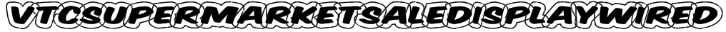 VTCSuperMarketSaleDisplayWired Font