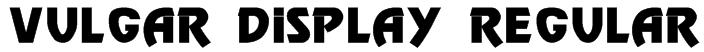 Vulgar Display Regular Font