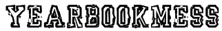 YearBookMess Font