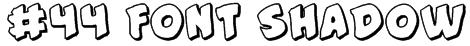 #44 Font Shadow Font