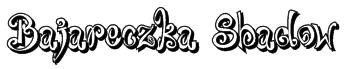 Bajareczka Shadow Font