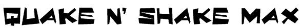 Quake & Shake Max Font