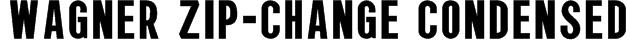 Wagner Zip-Change Condensed Font