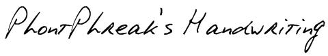 PhontPhreak's Handwriting Font