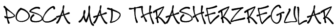 Posca Mad ThrasherzRegular Font