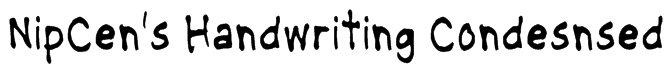NipCen's Handwriting Condesnsed Font