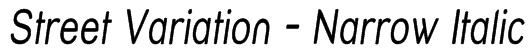 Street Variation - Narrow Italic Font