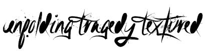Unfolding Tragedy Textured Font