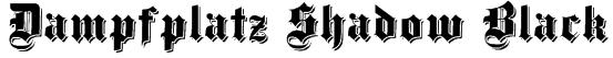 Dampfplatz Shadow Black Font
